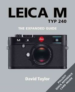 Leica M TYP 240 The Expanded Guide Book