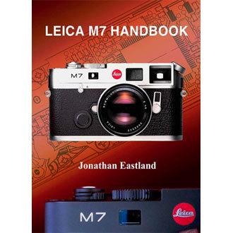 Leica M7 Handbook by Jonathan Eastland